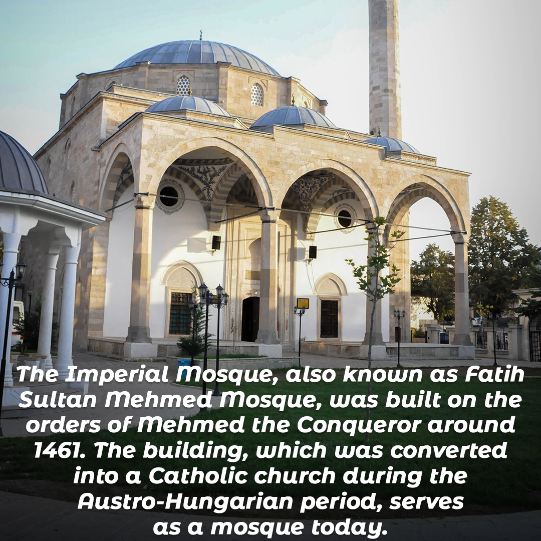 The Imperial Mosque, also known as Sultan Mehmet Fatih Mosque, was built on the orders of Mehmed the Conqueror around 1461.
